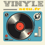 Le nouveau Vinyle Actu est arrivé !