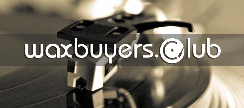 Wax Buyers Club : un vinyle chez toi tous les mois !